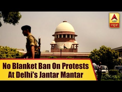 Supreme Court Removes Blanket Ban on Holding Protests at Delhi`s Jantar Mantar And Boat Club