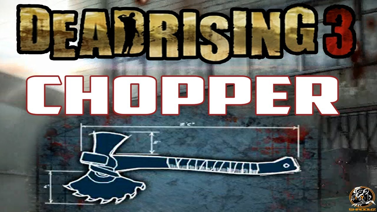 Dead rising 3 chopper blueprint location combo weapon guide dead rising 3 chopper blueprint location combo weapon guide malvernweather Choice Image