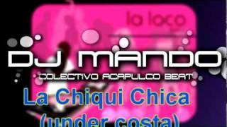 La Chiqui Chica (under costa) - Dj Mando (Colectivo Acapulco Beat)