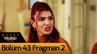 Kuzey Yıldızı İlk Aşk 43. Bölüm 2. Fragman