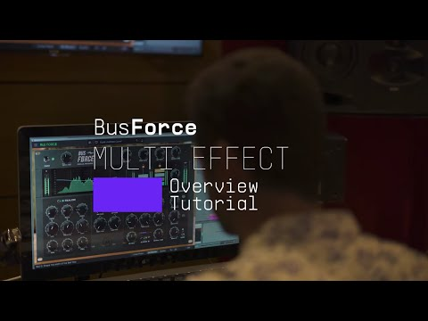 Tutorials | FX Collection 2 - Bus FORCE: Overview