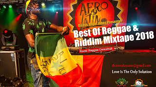 2018 Best Of Reggae & Riddims Collections Feat. Chronixx, Busy Signal, Chris Martin, Romain Virgo