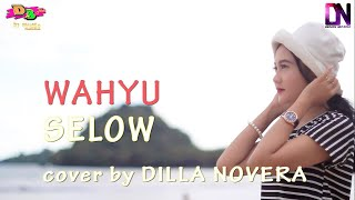 Selow Wahyu COVER By Dilla Novera.mp3