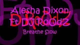 Alesha Dixon- Breathe Slow (CHIPMUNK VeRsIoN)