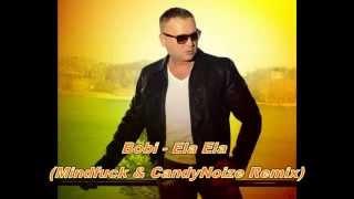 Bobi - Ela Ela (Mindfuck & CandyNoize Remix) 2015