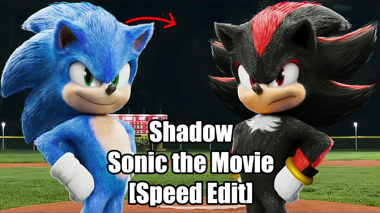 Speed Edit Shadow The Hedgehog Sonic The Movie Youtube