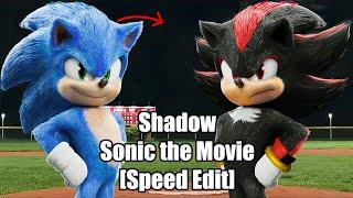 [Speed Edit] Shadow the Hedgehog - Sonic the Movie