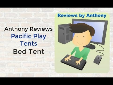 Anthony Reviews the Bed Tent from Pacific Play Tents  sc 1 st  YouTube & Anthony Reviews the Bed Tent from Pacific Play Tents - YouTube
