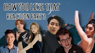 Idols/Celebrities Reactions to BLACKPINK - How You Like That Part 3
