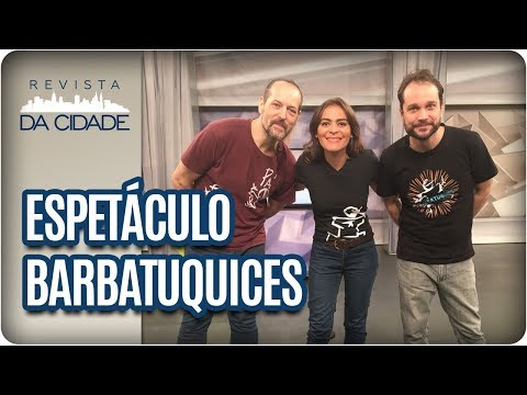 Espetáculo Barbatuquices - Revista Da Cidade (12/01/2018)