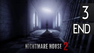 NIGHTMARE HOUSE 2 - Ending Walkthrough Part 3 Gameplay [1080p HD 60FPS PC] No Commentary