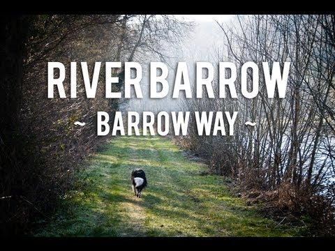 River Barrow | Barrow Way - St. Mullins, Carlow
