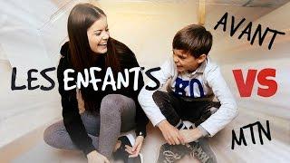 LES ENFANTS : AVANT VS MAINTENANT