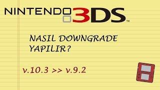 Nintendo 3DS ver. 9.2'ye Downgrade Nasıl Yapılır?