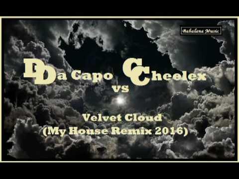 Da Capo vs Cheelex - Velvet Clouds (My House vocal Remix 2016)