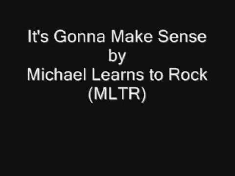 It's Gonna Make Sense by Michael Learns to Rock (MLTR) + DLOAD link