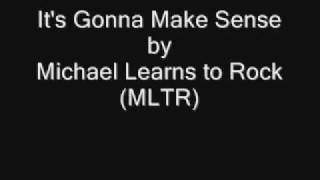 Gambar cover It's Gonna Make Sense by Michael Learns to Rock (MLTR) + DLOAD link