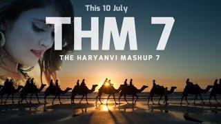 The Haryanvi Mashup 7 | 10 July | I am Desi World | Latest Haryanvi Song | THM 7