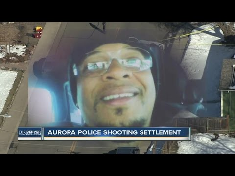 Aurora set to pay $2.6 million in settlement with family of man shot dead by police in March 2015
