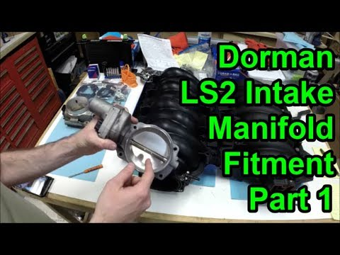 LS Tech: Dorman LS2 Intake Manifold Fitment - Part 1
