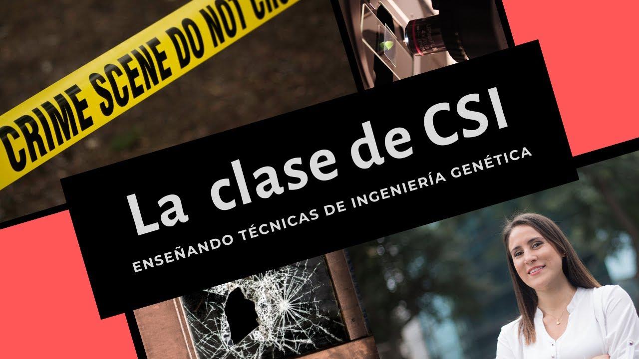 La Clase CSI: Enseñando Técnicas de Ingeniería Genética