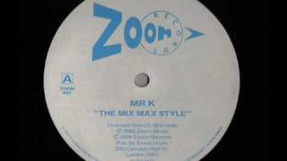 Mr K - The Mix Max Style