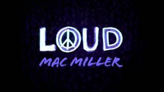 Mac Miller - Loud (Clean)