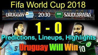 Uruguay Vs Saudi Arabia Prediction | Fifa World Cup 2018 LIneups | Highlights |#MM