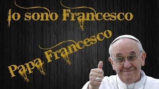 Papa francesco - io sono