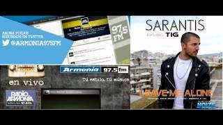 SARANTIS feat. TIG - Leave me alone ( Radio Armonia 97.5 Tu estilo tu musica - Peru )