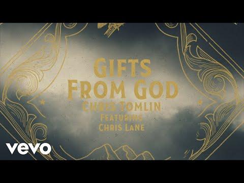 Chris Tomlin - Gifts From God (Lyric Video) ft. Chris Lane