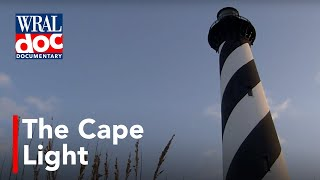 """Saving Cape Hatteras - """"The Cape Light"""" - A WRAL Documentary"""