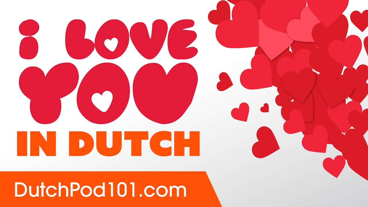 3 Ways to Say I Love You in Dutch YouTube