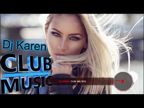 Dj  Karen Club Music  2019