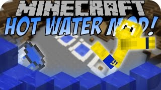 Minecraft HOT WATER MOD