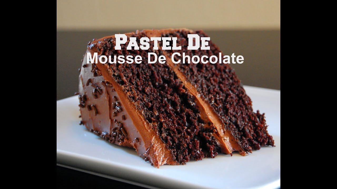 Pastel De Mousse De Chocolate Casero y Riquisimo  YouTube