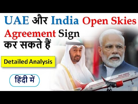 Uae Keen On Open Skies Agreement With India Explained In Hindi Current Affairs 2020 Upsc Ias Youtube