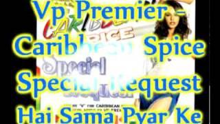 Vp Premier - Hai Sama Pyar Ke - Natasha - Naam Gum Jaayega - Caribbean Spice Special Request