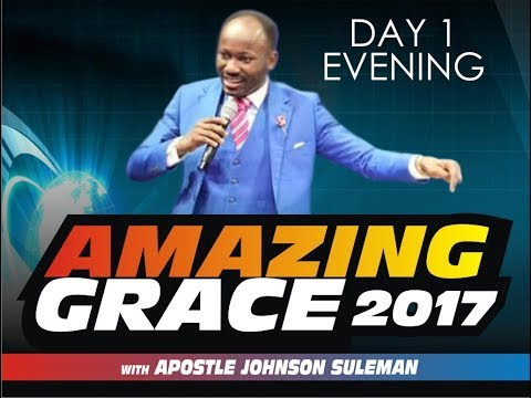 Amazing Grace '17 (From Glory To Glory) Day 1 Eve. With Apostle Johnson Suleman