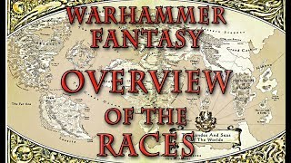 Warhammer Fantasy Lore - Overview of the Races