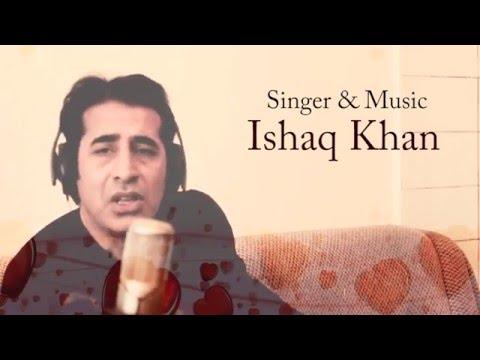 Pashto Ghazal By Ishaq Khan (Che De Yad Wom No Zwani Wa)