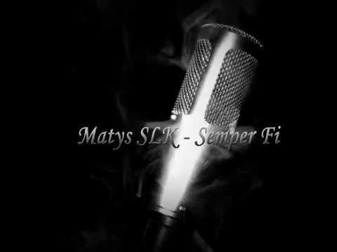 Matys SLK  - Semper fi