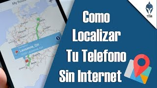 Como rastrear mi celular sin internet │Gratis