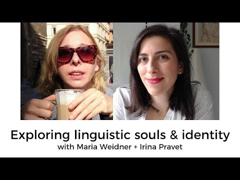 Exploring language souls & identity - An interview with Maria Weidner & Irina Pravet