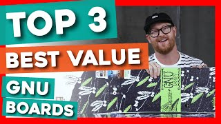 Top 3 Price Point GNU Snowboards of 2020