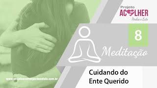 Tema 8 - Meditação Cuidando do Ente Querido