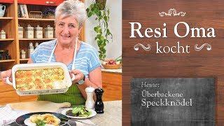 Resi Oma kocht - überbackene Speckknödel