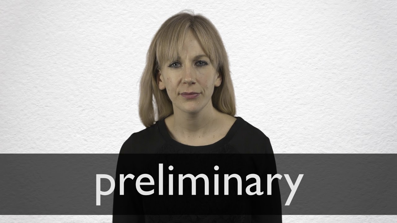 How to pronounce PRELIMINARY in British English