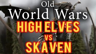 High Elves vs Skaven Warhammer Fantasy battle Report - Old World Wars Ep 81