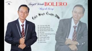 Huỳnh Sáng - Cát Bụi Cuộc Đời (Tuyệt Phẩm Bolero)